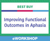 Improving Functional Outcomes in Aphasia: Best Buy
