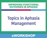 Topics in Aphasia Management