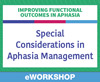 Special Considerations in Aphasia Management