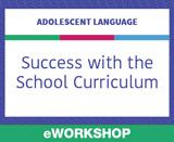 Adolescent Language: Success With the School Curriculum