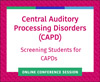Screening Students for CAPDs