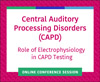 The Role of Electrophysiology in CAPD Testing