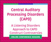 A Listening Disorders Approach to CAPD Construct Controversies