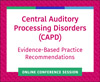 CAPD: Evidence-Based Practice Recommendations