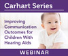 Improving Communication Outcomes for Children With Hearing Aids