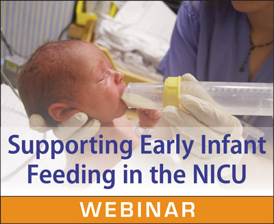 Supporting Early Infant Feeding In The NICU On Demand Webinar