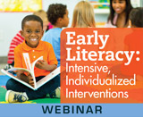 Early Literacy: Intensive, Individualized Interventions (Live Webinar)