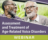 Assessment and Treatment of Age-Related Voice Disorders (On Demand Webinar)