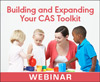 Building and Expanding Your CAS Toolkit (On Demand Webinar)
