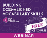 A Taste of the Core: Building CCSS-Aligned Vocabulary Skills (On Demand Webinar)