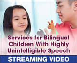 Services for Bilingual Children With Highly Unintelligible Speech
