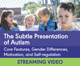 The Subtle Presentation of Autism: Core Features, Gender Differences, Motivation, and Self-Regulation