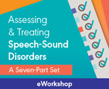 Assessing and Treating Speech Sound Disorders