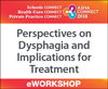 Perspectives on Dysphagia and Implications for Treatment