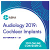 Audiology Online 2019: Cochlear Implants