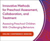 Assessing Preschool Children With Challenging Behaviors