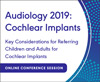 Key Considerations for Referring Children and Adults for Cochlear Implants