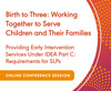 Providing Early Intervention Services Under IDEA Part C: Requirements for SLPs