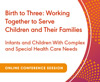 Infants and Children With Complex and Special Health Care Needs