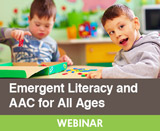 Emergent Literacy and AAC for All Ages (On Demand Webinar)