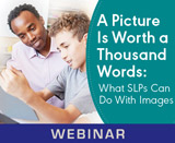 A Picture Is Worth a Thousand Words: What SLPs Can Do With Images (On Demand Webinar)