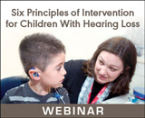 Six Principles of Intervention for Children With Hearing Loss (On Demand Webinar)