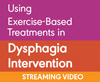 Using Exercise-Based Treatments in Dysphagia Intervention