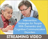 Intervention Strategies for People With Dementia and Cognitive-Communication Disorders