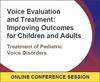 Treatment of Pediatric Voice Disorders