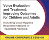 Including Vocal Hygiene Recommendations in Treatment Planning