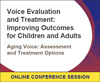 Aging Voice: Assessment and Treatment Options