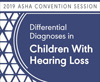 Differential Diagnoses in Children With Hearing Loss: Unpacking the Concerns of Over-Diagnosis, Under-Diagnosis, & Comorbidity