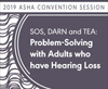 SOS, DARN, and TEA: Problem-Solving With Adults Who Have Hearing Loss
