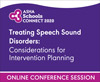 Treating Speech Sound Disorders: Considerations for Intervention Planning