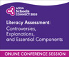 Literacy Assessment: Controversies, Explanations, and Essential Components