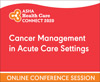 Cancer Management in Acute Care Settings