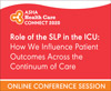 Role of the SLP in the ICU: Influencing Outcomes Across the Continuum of Care