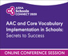 AAC and Core Vocabulary Implementation in Schools: Secrets to Success