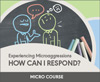 Experiencing Microaggressions: How Can I Respond?