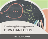 Combatting Microaggressions: How Can I Help?