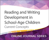 Reading and Writing Development in School-Age Children: Current Concepts
