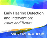 Early Hearing Detection and Intervention: Issues and Trends