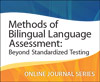 Methods of Bilingual Language Assessment: Beyond Standardized Testing