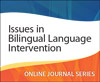 Issues in Bilingual Language Intervention