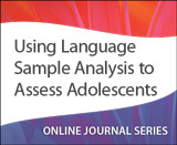 Using Language Sample Analysis to Assess Adolescents
