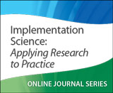 Implementation Science: Applying Research to Practice