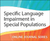 Specific Language Impairment in Special Populations
