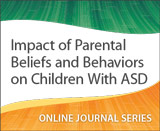 Impact of Parental Beliefs and Behaviors on Children With ASD