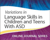 Variations in Language Skills in Children and Teens With ASD