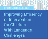 Improving Efficiency of Intervention for Children With Language Challenges